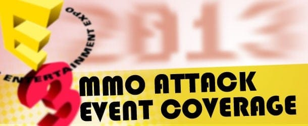 MMO Attack E3 Event Coverage 2013