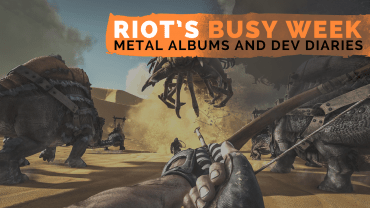 Riot's Busy Week – Metal Albums and Dev Diaries