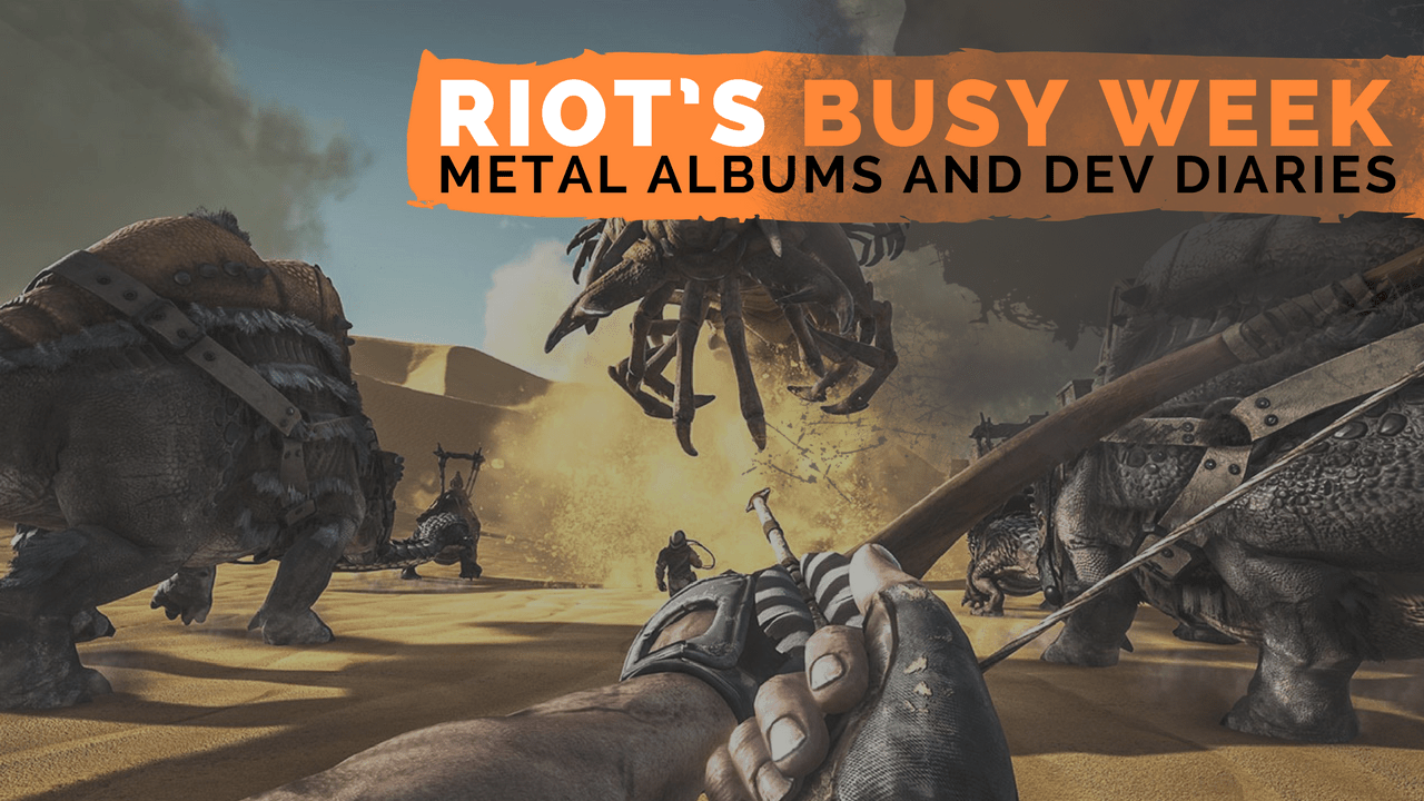 Riot's Busy Week: Metal Albums and Dev Diaries