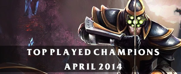 League of Legends: Top Played Champions April 2014