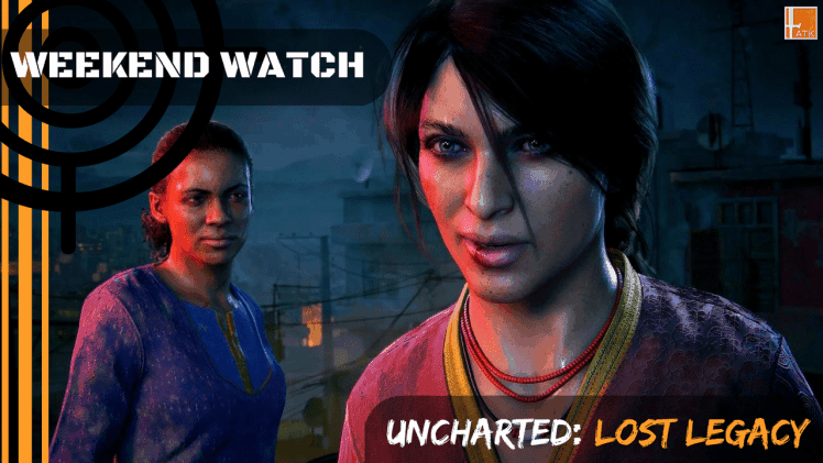 Weekend Watch: Uncharted: Lost Legacy and Madden NFL 18