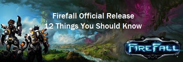 Firefall – Before Diving into Firefall, Official Release, You Should Know These 12 Things