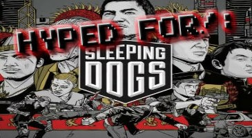 Get Hyped For!: Sleeping Dogs