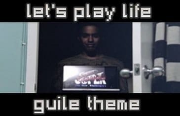 Guile Theme – Let's Play Life!