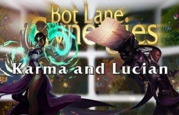 League of Legends Bot Lane Synergy – Karma and Lucian