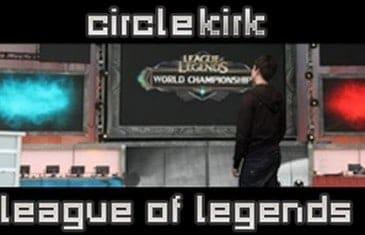 League of Legends – CircleKirk