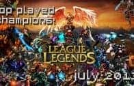 League of Legends: Top Played Champions July 2013