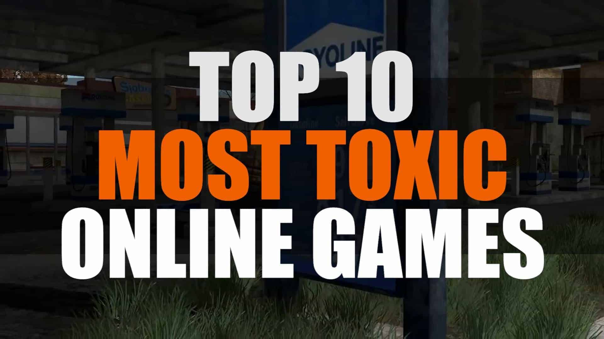Top 10 Most Toxic Multiplayer Games | MMO ATK Best 10