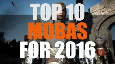 Top 10 Upcoming MOBAs for 2016 | MMO Attack Best 10