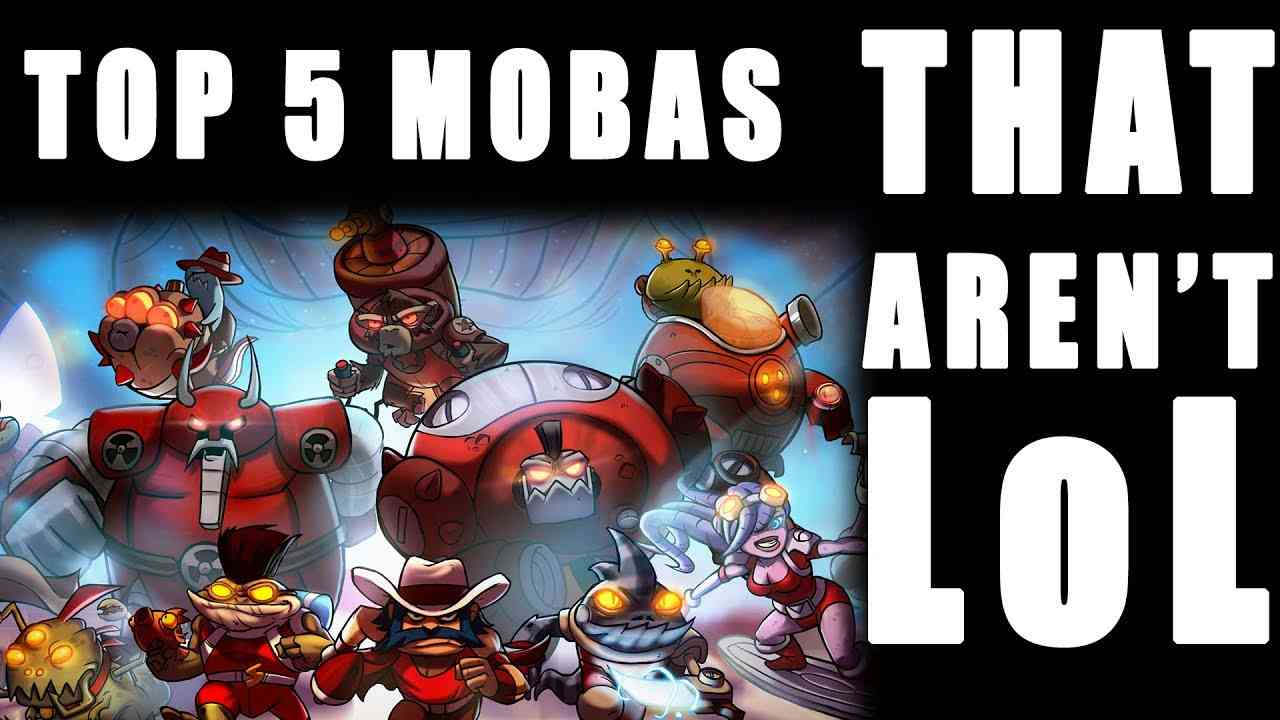 Top 5 MOBAs That Aren't LOL