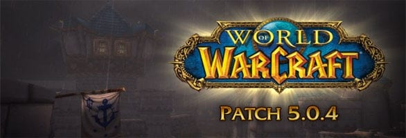 World of Warcraft – Patch 5.0.4 Is Now Live